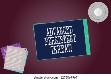 Word writing text Advanced Persistent Threat. Business concept for unauthorized user gains access to a system Tablet Empty Screen Cup Saucer and Filler Sheets on Blank Color Background.