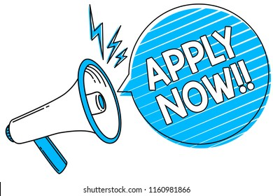 Word writing text Apply Now. Business concept for Make a formal application for a job right away Take action Megaphone loudspeaker blue speech bubble stripes important loud message.