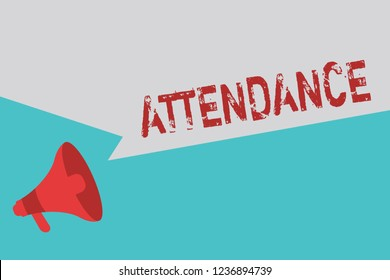 Word writing text Attendance. Business concept for Going regularly Being present at place or event Number of showing
