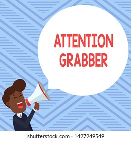 Word writing text Attention Grabber. Business concept for Deanalysisding notice mainly by being prominent or outlandish Young Man Shouting into Megaphone Floating Round Shape Empty Speech Bubble.