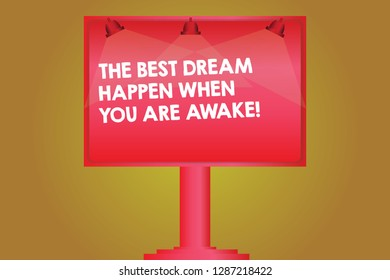 Word writing text The Best Dream Happen When You Are Awake. Business concept for Stop dreaming start acting Blank Lamp Lighted Color Signage Outdoor Ads photo Mounted on One Leg.