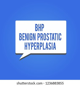 Word writing text Bhp Benign Prostatic Hyperplasia. Business concept for Noncancerous prostate gland enlargement