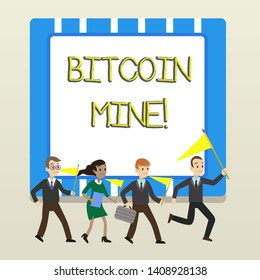 Word writing text Bitcoin Mine. Business concept for Processing of transactions in the digital currency system People Crowd Flags Pennants Headed by Leader Running Demonstration Meeting.