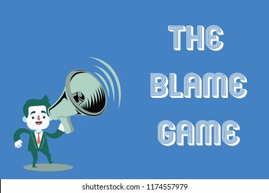 Word writing text The Blame Game. Business concept for A situation when people attempt to blame one another