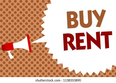 Word writing text Buy Rent. Business concept for choosing between purchasing something or paying for usage Megaphone loudspeaker speech bubble message orange background halftone.