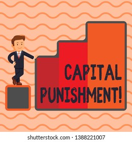 Word writing text Capital Punishment. Business concept for authorized killing of someone as punishment for a crime Happy Businessman Presenting Growth and Success in Rising Bar Graph Columns.