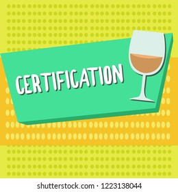 Word writing text Certification. Business concept for Providing someone with official document attesting to a status