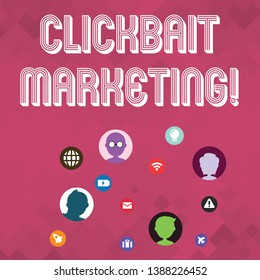 Word writing text Clickbait Marketing. Business concept for Online content that aim to generate page views Networking Technical Icons with Chat Heads Scattered on Screen for Link Up.