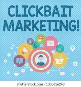 Word writing text Clickbait Marketing. Business concept for Online content that aim to generate page views photo of Digital Marketing Campaign Icons and Elements for Ecommerce.