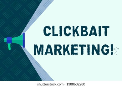 Word writing text Clickbait Marketing. Business concept for Online content that aim to generate page views Megaphone Extending the Capacity of Volume Range thru Blank Space Wide Beam.