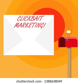Word writing text Clickbait Marketing. Business concept for Online content that aim to generate page views Blank Big White Envelope and Open Red Mailbox with Small Flag Up Signalling.