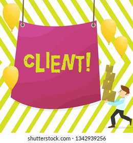 Word writing text Client. Business concept for Purchaser Customer Shopper User Patron Prospect Sharer Investor Buyer Man Carrying Pile of Boxes with Blank Tarpaulin in the Center and Balloons.
