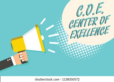 Word writing text C.O.E Center Of Excellence. Business concept for being alpha leader in your position Achieve Man holding megaphone loudspeaker speech bubble blue background halftone.
