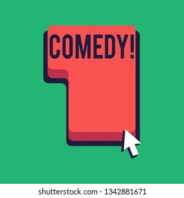 Word writing text Comedy. Business concept for Fun Humor Satire Sitcom Hilarity Joking Entertainment Laughing Direction to Press or Click the Red Keyboard Command Key with Arrow Cursor.