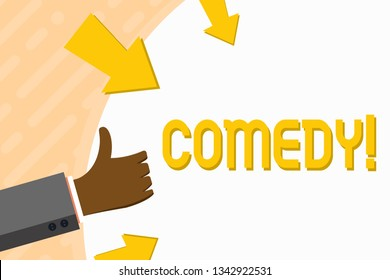Word writing text Comedy. Business concept for Fun Humor Satire Sitcom Hilarity Joking Entertainment Laughing Hand Gesturing Thumbs Up and Holding on Blank Space Round Shape with Arrows.