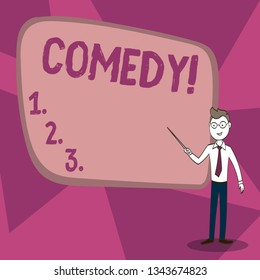 Word writing text Comedy. Business concept for Fun Humor Satire Sitcom Hilarity Joking Entertainment Laughing Confident Man in Tie, Eyeglasses and Stick Pointing to Blank Colorful Board.