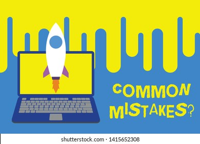 Word writing text Common Mistakes question. Business concept for repeat act or judgement misguided or wrong Launching rocket up laptop . Startup project. Developing goal objectives.