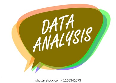 Word writing text Data Analysis. Business concept for Translate numbers to Analytical Conclusion Forecasting Speech bubble idea message reminder shadows important intention saying.
