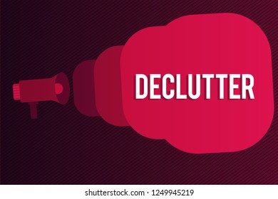 Word writing text Declutter. Business concept for remove unnecessary items from untidy or overcrowded place Megaphone making public announcement Speech Bubble gets bigger and nearer.