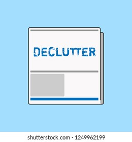 Word writing text Declutter. Business concept for remove unnecessary items from untidy or overcrowded place White Board Memoramdum Layout Informing of Meeting Forum Notification.
