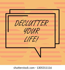 Word writing text Declutter Your Life. Business concept for remove unnecessary items from untidy overcrowded place Rectangular Outline Transparent Comic Speech Bubble photo Blank Space.