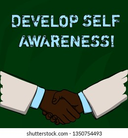 Word writing text Develop Self Awareness. Business concept for What you think you become motivate and grow Businessmen Shaking Hands Firmly as Gesture Form of Greeting and Agreement.