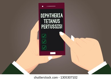 Word writing text Diphtheria Tetanus Pertussis. Business concept for vaccines against three infectious diseases Hu analysis Hands Holding Pointing Touching Smartphone Blank Color Screen.