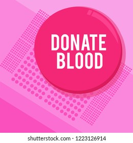 Word writing text Donate Blood. Business concept for Refers to the collection of blood commonly from donors