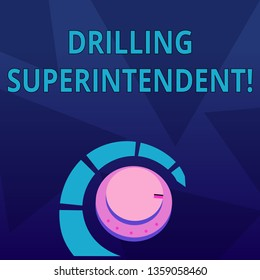 Word writing text Drilling Superintendent. Business concept for responsibilities of drilling program oil well Volume Control Metal Knob with Marker Line and Colorful Loudness Indicator.