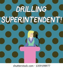 Word writing text Drilling Superintendent. Business concept for responsibilities of drilling program oil well Businesswoman Standing Behind Podium Rostrum Speaking on Wireless Microphone.