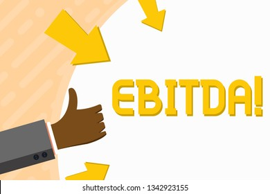 Word writing text Ebitda. Business concept for Earnings Before Interest Taxes Depreciation Amortization Abbreviation Hand Gesturing Thumbs Up and Holding on Blank Space Round Shape with Arrows.