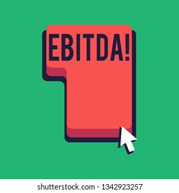 Word writing text Ebitda. Business concept for Earnings Before Interest Taxes Depreciation Amortization Abbreviation Direction to Press or Click the Red Keyboard Command Key with Arrow Cursor.