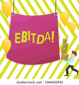 Word writing text Ebitda. Business concept for Earnings Before Interest Taxes Depreciation Amortization Abbreviation Man Carrying Pile of Boxes with Blank Tarpaulin in the Center and Balloons.
