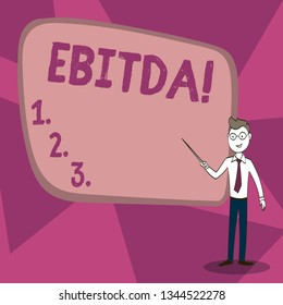 Word writing text Ebitda. Business concept for Earnings Before Interest Taxes Depreciation Amortization Abbreviation Confident Man in Tie, Eyeglasses and Stick Pointing to Blank Colorful Board.