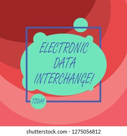 Word writing text Electronic Data Interchange. Business concept for Transfer of data from one computer into another Asymmetrical Blank Oval photo Abstract Shape inside a Square Outline.