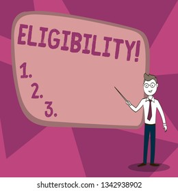 Word writing text Eligibility. Business concept for State of having the right for doing or obtain something Proper Confident Man in Tie, Eyeglasses and Stick Pointing to Blank Colorful Board.