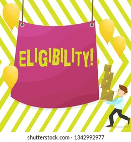 Word writing text Eligibility. Business concept for State of having the right for doing or obtain something Proper Man Carrying Pile of Boxes with Blank Tarpaulin in the Center and Balloons.