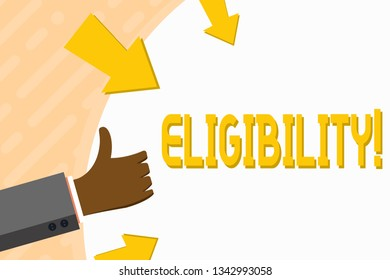 Word writing text Eligibility. Business concept for State of having the right for doing or obtain something Proper Hand Gesturing Thumbs Up and Holding on Blank Space Round Shape with Arrows.