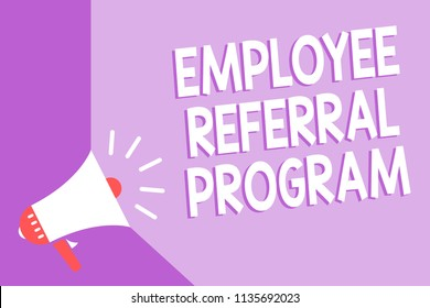 Word writing text Employee Referral Program. Business concept for employees recommend qualified friends relatives Megaphone loudspeaker purple background important message speaking loud.