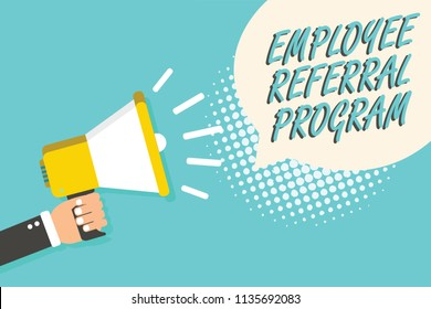 Word writing text Employee Referral Program. Business concept for employees recommend qualified friends relatives Man holding megaphone loudspeaker speech bubble blue background halftone.