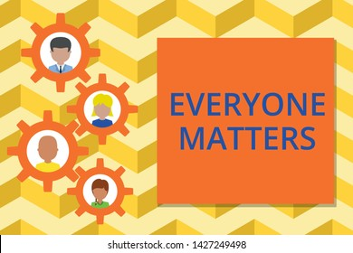 Word writing text Everyone Matters. Business concept for all the showing have right to get dignity and respect Gearshaped picture frame family ornament mother father daughter son photo.