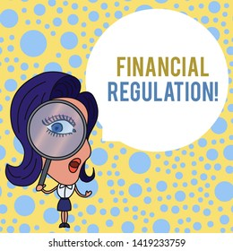 Word writing text Financial Regulation. Business concept for aim to Maintain the integrity of Finance System Woman Looking Trough Magnifying Glass Big Eye Blank Round Speech Bubble.