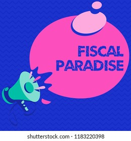 Word writing text Fiscal Paradise. Business concept for The waste of public money is a great concern topic