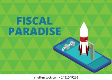 Word writing text Fiscal Paradise. Business concept for The waste of public money is a great concern topic Ready to launch rocket lying smartphone. Startup negotiations to begin.