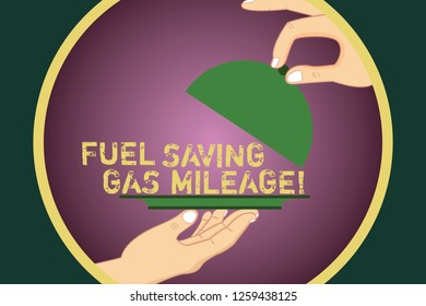 Word writing text Fuel Saving Gas Mileage. Business concept for Expending less money in vehicle expenses gas savings Hu analysis Hands Serving Tray Platter and Lifting the Lid inside Color Circle.