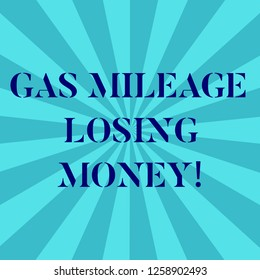 Word writing text Gas Mileage Losing Money. Business concept for Long road high gas fuel costs financial losses Sunburst photo Two Tone Explosion Blank Text Space for Announcement.