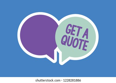 Word writing text Get A Quote. Business concept for To have last price at which a security or commodity traded