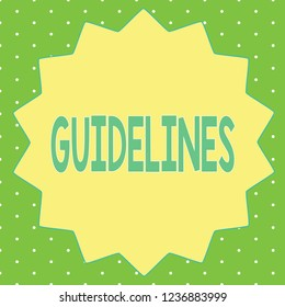 Word writing text Guidelines. Business concept for General rule principle piece of advice Policies Instructions
