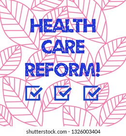 Word writing text Health Care Reform. Business concept for general rubric used for discussing major Medical policy Collection of Leaves Outline Isolated in Seamless Repeat Random Pattern.
