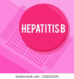 Word writing text Hepatitis B. Business concept for Severe form of viral hepatitis transmitted in infected blood